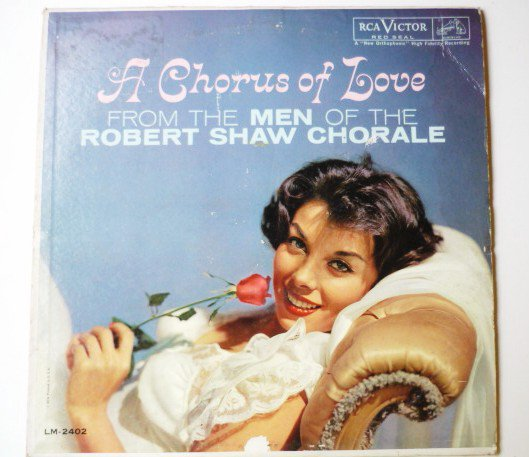 A Chorus of Love lp by Robert Shaw Chorale