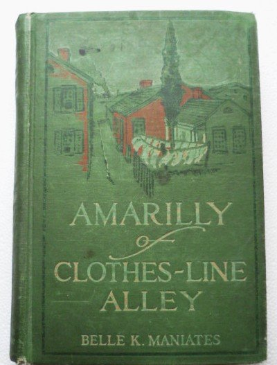 Amarilly of Clothes-Line Alley by Belle K Maniates