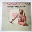 Peg o My Heart lp by Robert Maxwell