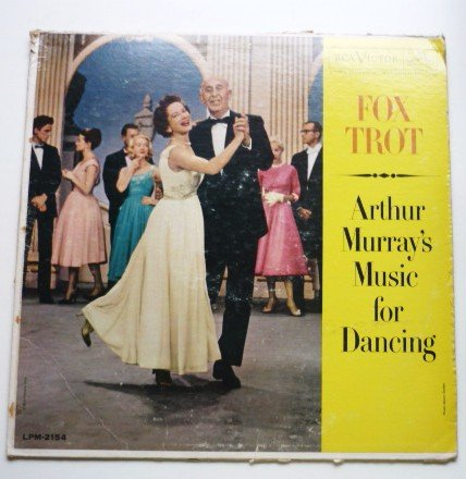 Fox Trot lp by Arthur Murrays Music for Dancing