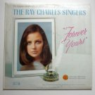 The Ray Charles Singers Forever Yours lp