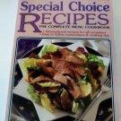Special Choice Recipes Complete Menu Cookbook