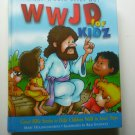 WWJD for Kidz What Would Jesus Do for Kids 1562925563
