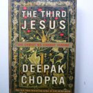 The Third Jesus: The Christ We Cannot Ignore Deepak Chopra
