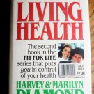 Living Health by Harvey and Marilyn Diamond
