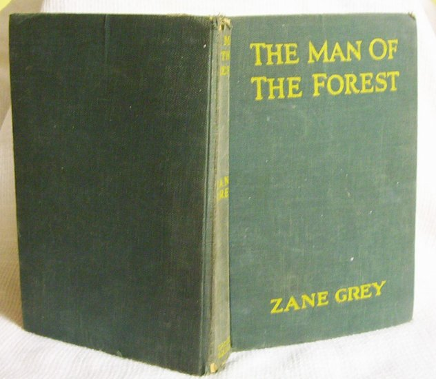Zane Grey The Man of the Forest 1920 Harper & Bros.