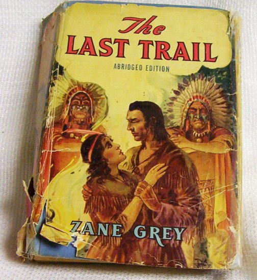 Zane Grey The Last Trail 1940 Saalfield Publishing