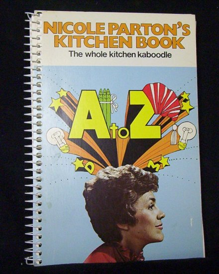 Nicole Parton's Kitchen Book The Whole Kitchen Kaboodle