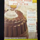 Fabulous Foods that are Fun to Fix (1960's)
