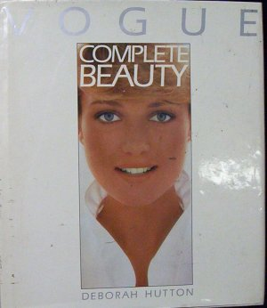 VOGUE COMPLETE BEAUTY by DEBORAH HUTTON