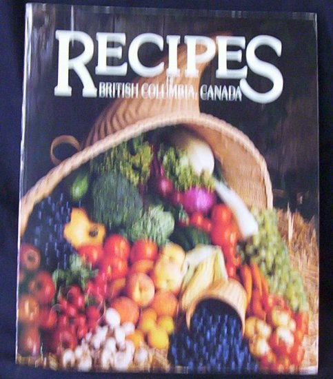 Recipes of British Columbia, Canada 1984