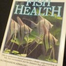 The Manual of Fish Health - Dr. Chris Andrews-Adrian Exell-Dr. Neville Carrington