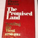 Pierre Berton The Promised  Land