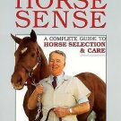 Horse Sense : A Complete Guide to Horse Selection and Care by John J. Mettler