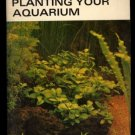 Enjoy Planting Your Aquarium