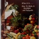 A Vegetarian Diet: What it is; How to Make it Healthful and Enjoyable 1978