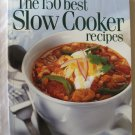 The 150 Best Slow Cooker Recipes by Judith Finlayson Soft Cover Like New Color