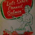 Let's Serve Canned Salmon Dept of Fisheries of Canada  1959