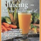 Juicing for the Health of It Alive Natural Guides 3 Siegfried Gursche