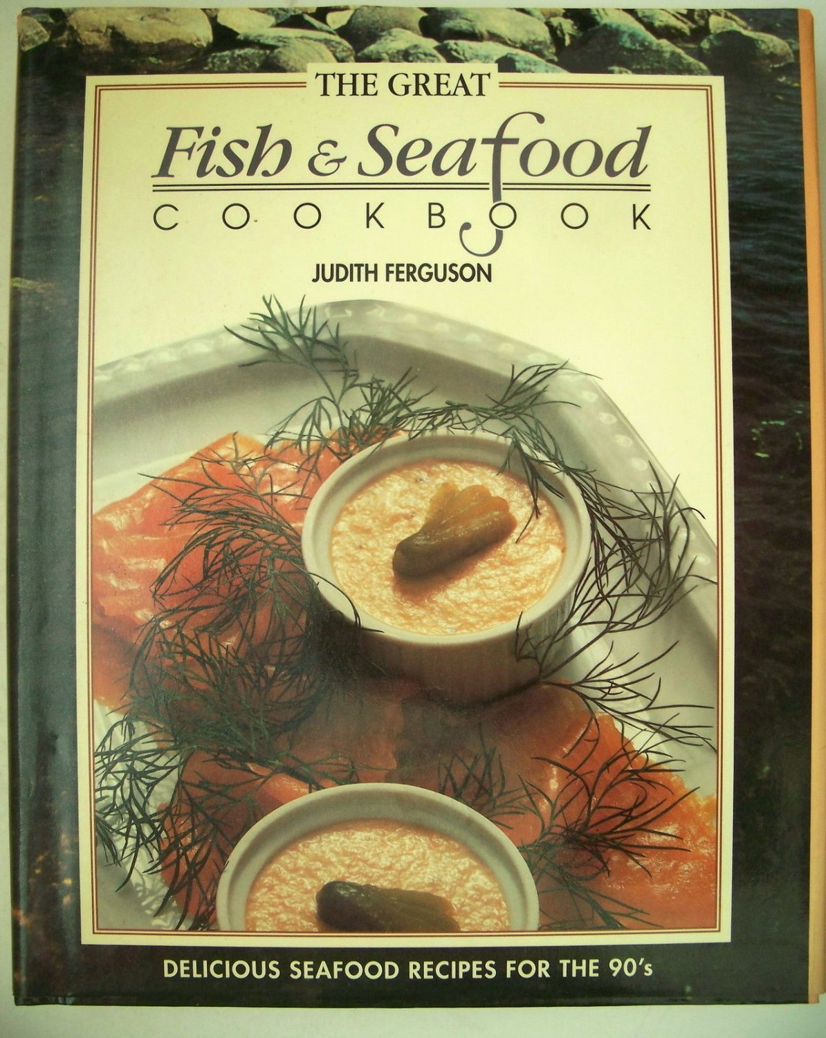 The Great Fish and Seafood Cookbook by Judith Ferguson (1992, Hardcover)