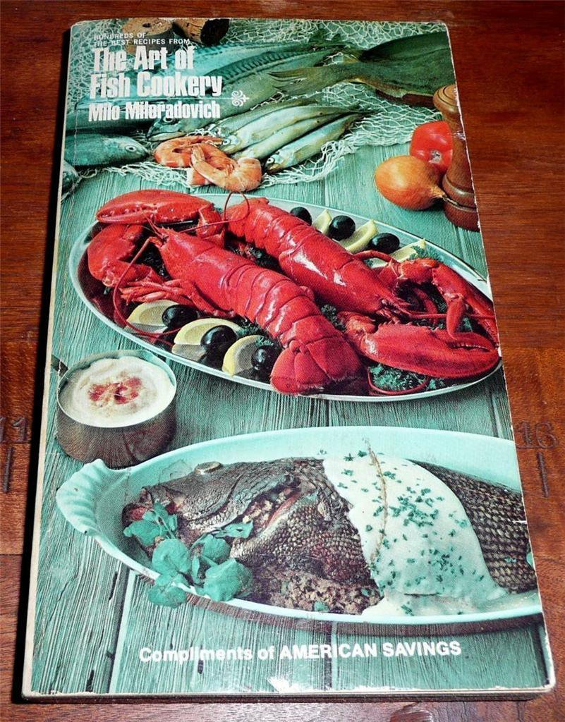The Art Of Fish Cookery BY Milo Miloradovich 1963