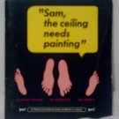 """ Sam, the ceiling needs painting"" by Woody Gelman"