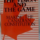 The Vision and The Game Making of the Canadian Constitution