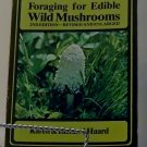 Foraging for Edible Wild Mushrooms 2nd Edition - Revised and Enlarged