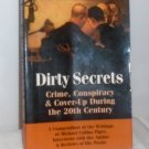Dirty Secrets: Crime, Conspiracy and Cover-Up During the 20th Century
