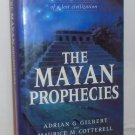 The Mayan Prophecies - Unlocking the Secrets of a Lost Civilization