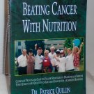 Beating Cancer with Nutrition Book - Dr. Patrick Quillin, PhD, RD, CNS