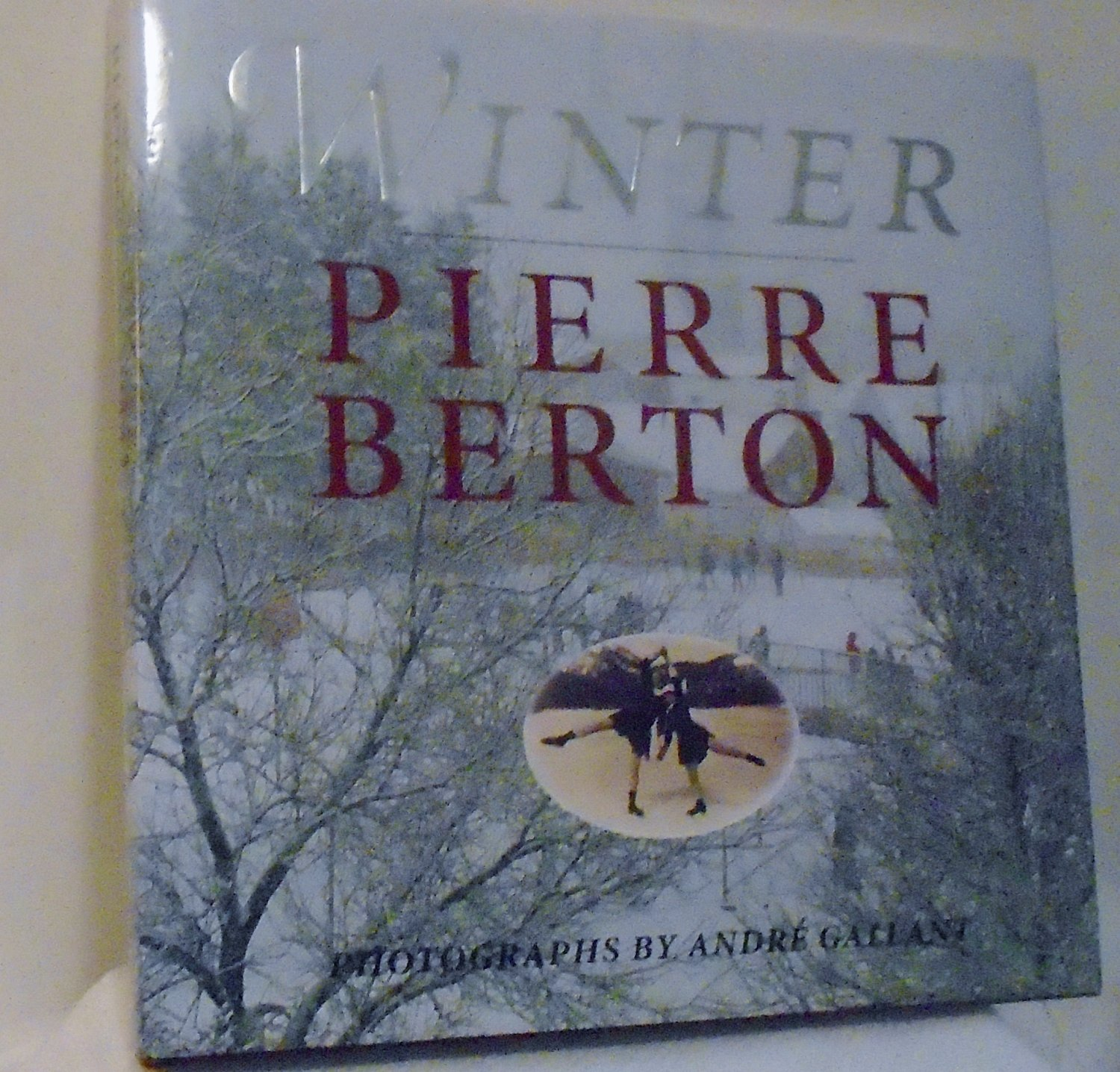 WINTER by Pierre Berton and Andre Gallant