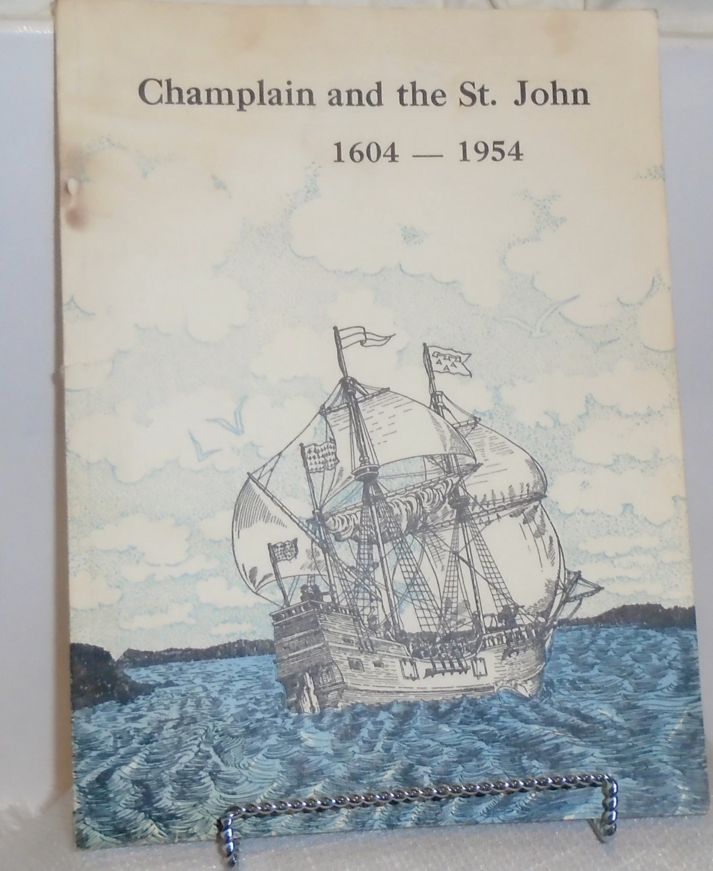 Champlain and the St. John 1604 - 1954