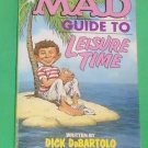 A Mad Guide to Leisure Time Dick DeBartolo George Woodbridge