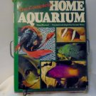 The Complete Home Aquarium Freshwater Saltwater Marine Fish Invertebrates