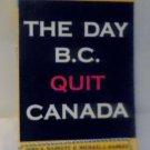 The Day B.C. Quit Canada John A.; Haskett, Michael J. Haskett