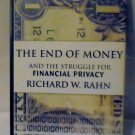 The End of Money - And the Struggle for Financial Privacy by Richard W. Rahn
