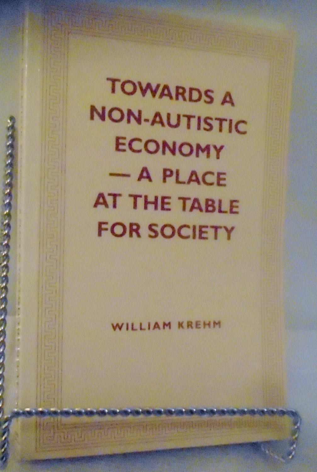 Towards a Non-Autistic Economy - A Place at the Table for Society