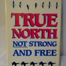 True North Not Strong and Free: Defending The Peaceable Kingdom in the Nuclear Age