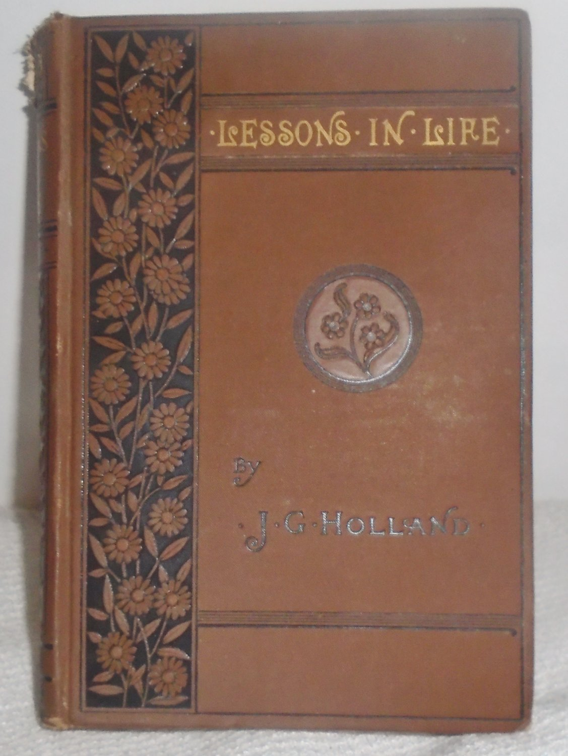Lessons in Life J. G. Holland  -1881