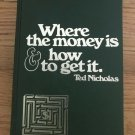 Vintage Where the Money and How to Get It Ted Nicholas Circa 1973