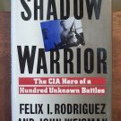 Shadow Warrior by Feliz Rodriguez and John Weisman