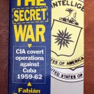 The Secret War by Fabian Escalante