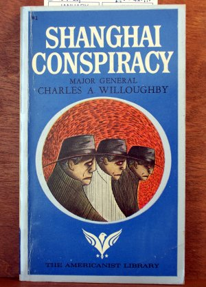 Shanghai Conspiracy by Charles A Willoughby