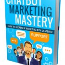 Chatbot Marketing Mastery | LIMITED | PDF Download (+ Resell Rights)