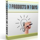 7 Products In 7 Days | LIMITED | PDF Download (+ Resell Rights)