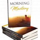 Morning Mastery | LIMITED | PDF Download (+ Resell Rights)