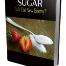 SUGAR - Is It The New Enemy | E-Book Download