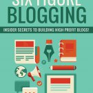 Six Figure Blogging | LIMITED | PDF Download (+ Resell Rights)