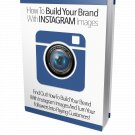 How To Build Your Brand With Instagram Images | LIMITED | PDF Download (+ Resell Rights)